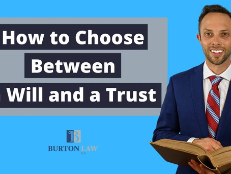 How to Choose Between a Will and a Trust