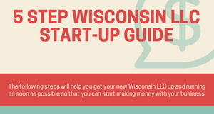 Free 5 Step Wisconsin LLC Start-Up Guide