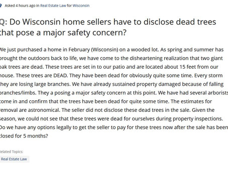 Q&A Series: Real Estate--Q: Do Wisconsin home sellers have to disclose dead trees that pose a ma