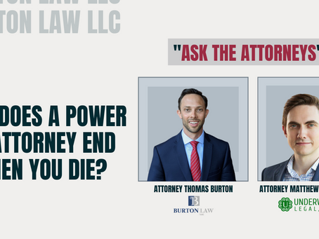 Why Does a Power of Attorney End When You Die?