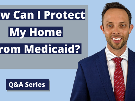 How Can I Protect My Home from Medicaid?