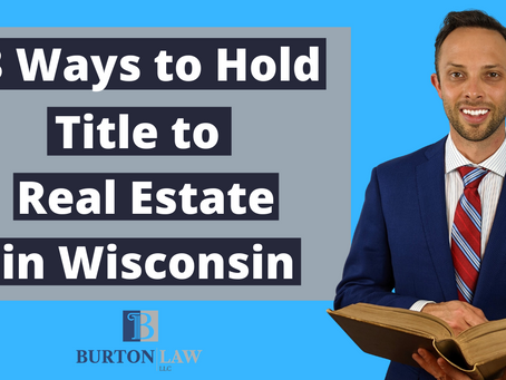 Three Ways to Hold Title to Real Estate in Wisconsin