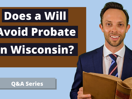 Does a Will Avoid Probate in Wisconsin?