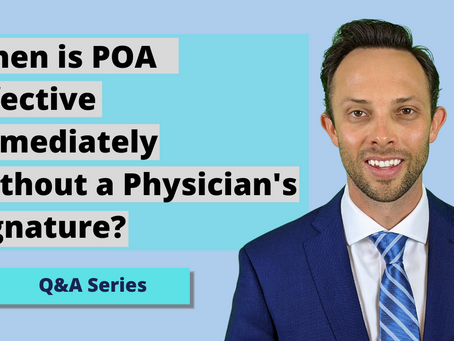 When is POA Effective Immediately Without a Physician's Signature?