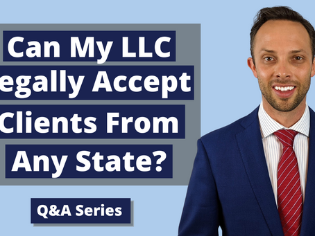 Can My LLC Legally Accept Clients from Any State?