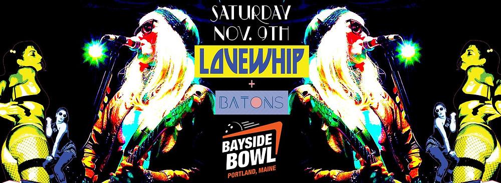 Batons & Lovewhip at Bayside Bowl on 11/9
