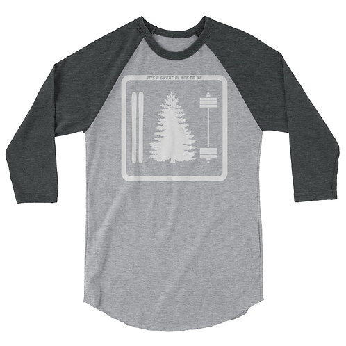 It's a great place to be 3/4 sleeve raglan shirt