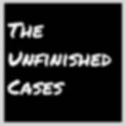 The Unfinished cases.png