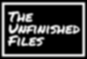 The Unfinished Files Pod Cast.png