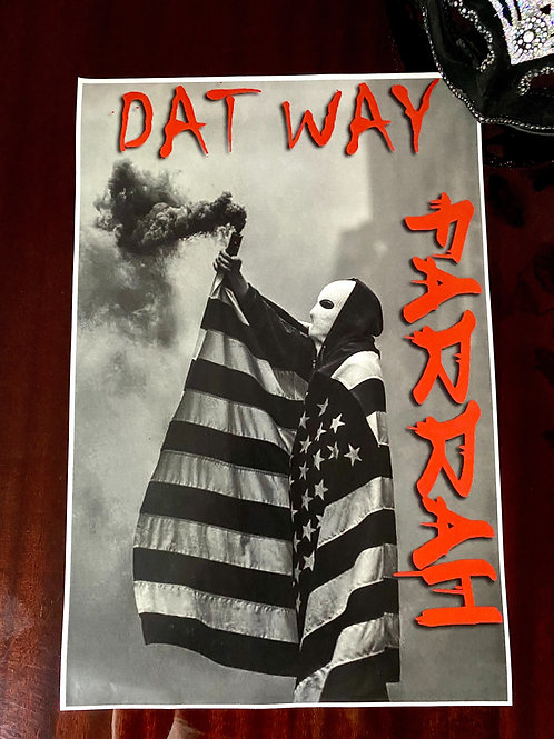 """""""DAT WAY"""" ANARCHY POSTER"""