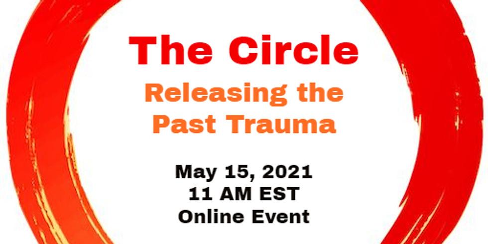 The Circle - Releasing Past Trauma