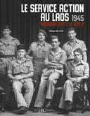 Le Service action au Laos. 1945