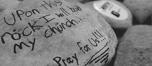 """""""Upon this rock I will build My church... Pray for us!!!"""" written on a rock"""