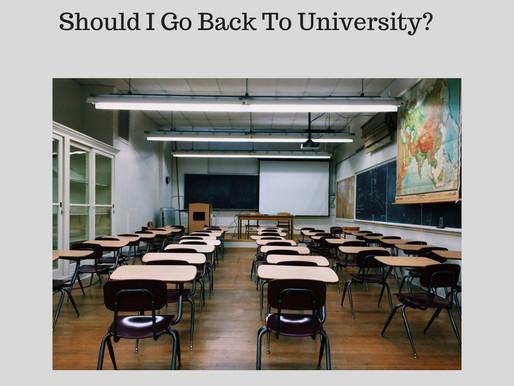 Should I Go Back To University?