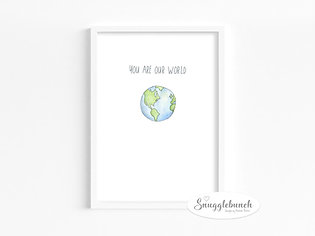 You Are Our World Print