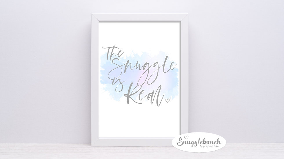 The Snuggle is Real Print