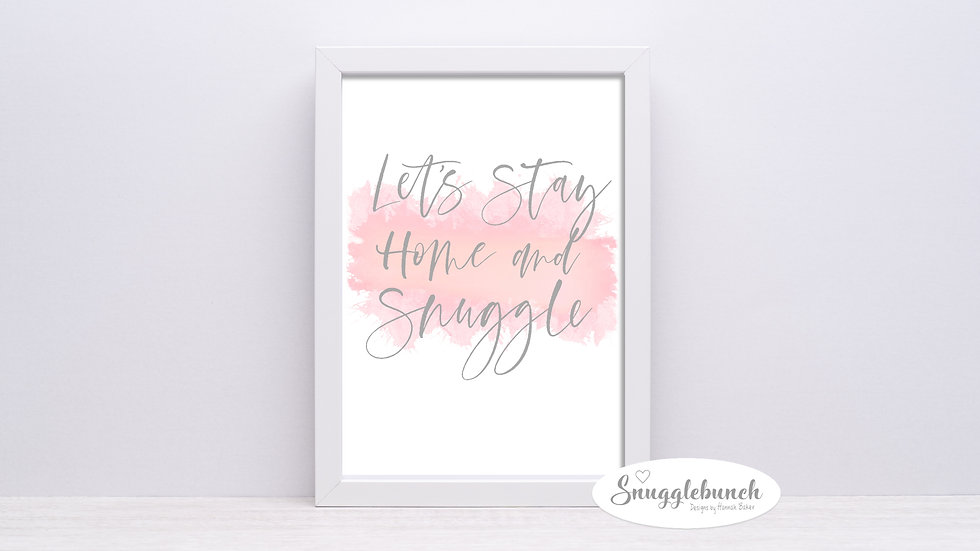 Let's Stay Home & Snuggle Print