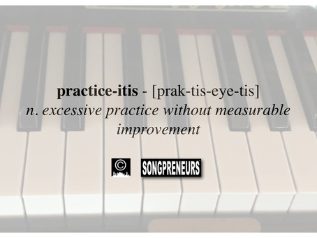 Avoiding Practice-itis in Songwriting