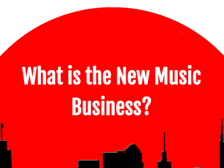 What Is the New Music Business?