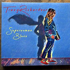 Tracy Richardson Music Superwoman Blues