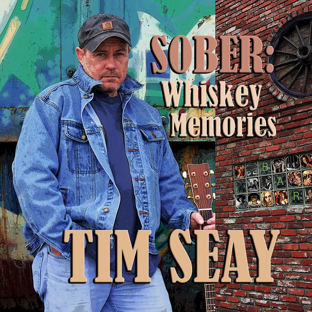 Tim Seay Sober Whiskey Memories
