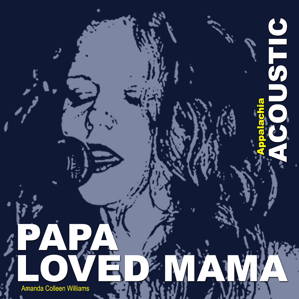 Papa Loved Mama Acoustic by Amanda Colleen Williams