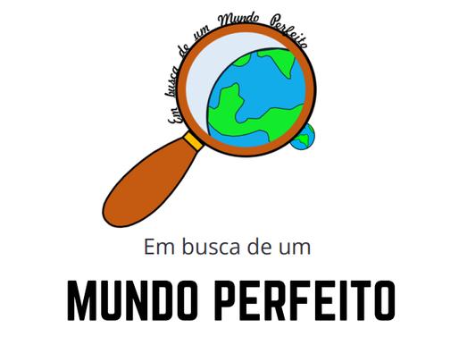 UMA BUSCA DE UM MUNDO PERFEITO