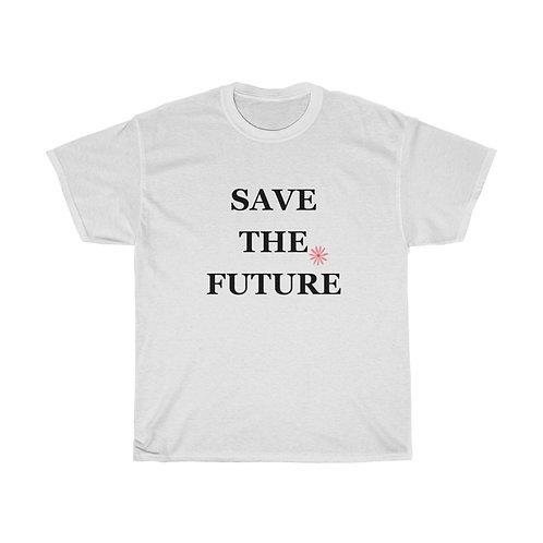 SAVE THE FUTURE Shirt