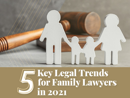 5 Key Legal Trends for Family Lawyers in 2021