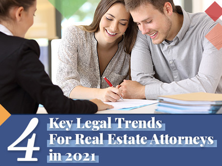 4 Key Legal Trends For Real Estate Attorneys in 2021