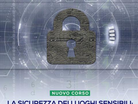 CORSO: La sicurezza dei luoghi sensibili - 16 e 17 maggio