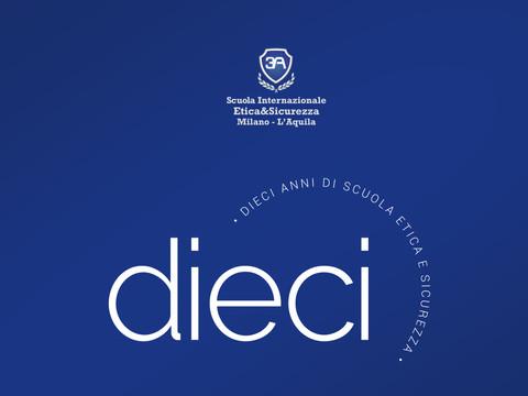 DIECI  Anni di Scuola, Etica & Sicurezza