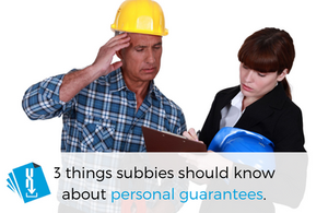 3 things all subbies and trade contractors should know about personal guarantees written and published by Aitchison Reid on 10 July 2019