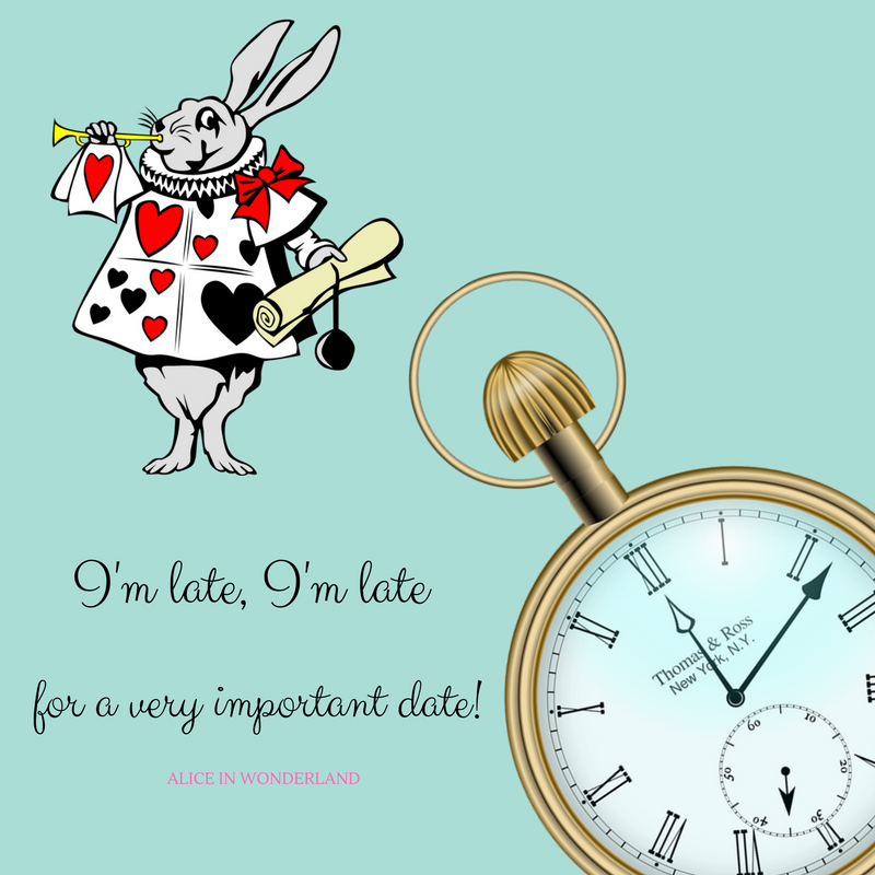 I'm late, I'm late for a very important date quote by MayInspire
