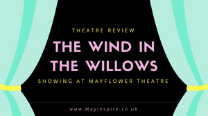 The Wind In The Willows Theatre Review