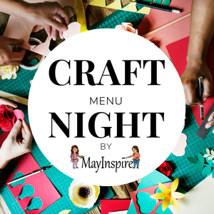 Craft Menu Night by Mayinspire