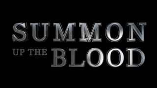 SUMMON UP THE BLOOD THEATRE TRAILER