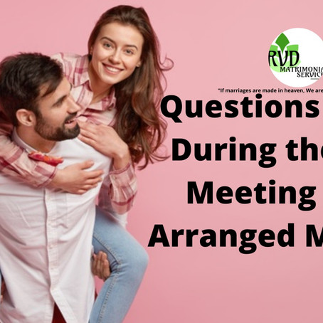 Questions to Ask During the First Meeting in an Arranged Marriage