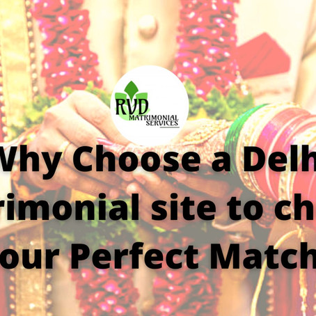 Why Choose Matrimonial Sites in Delhi NCR to Find Your Perfect Match?