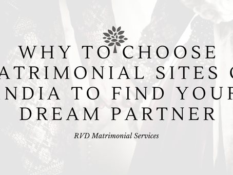 Why Choose Matrimonial sites of India to Find Your Dream Partner