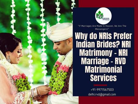 Why do NRIs Prefer Indian Brides? NRI Matrimony - NRI Marriage - RVD Matrimonial Services