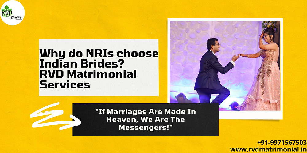 Why do NRIs choose Indian Brides? RVD Matrimonial Services