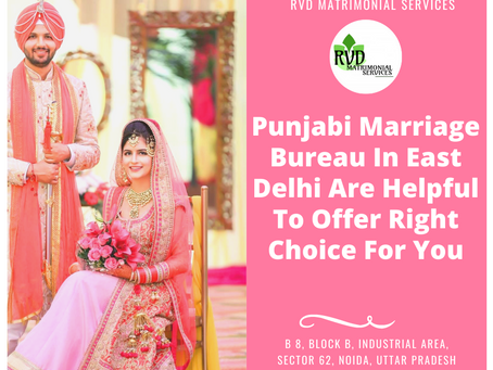 Punjabi Marriage Bureau In Delhi Are Helpful To Offer Right Choice For You
