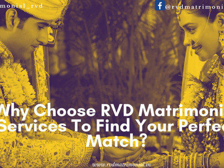 Why Choose RVD Matrimonial Services To Find Your Perfect Match?