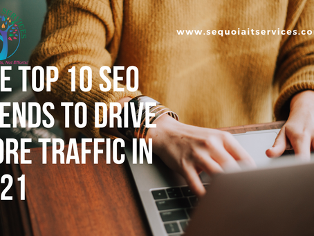 The Top 10 SEO Trends To Drive More Traffic in 2021