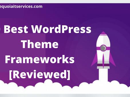 10 Best WordPress Theme Frameworks [Reviewed]