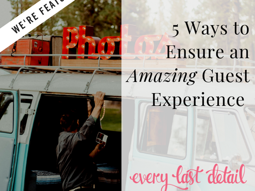 5 Ways To Ensure An Amazing Guest Experience
