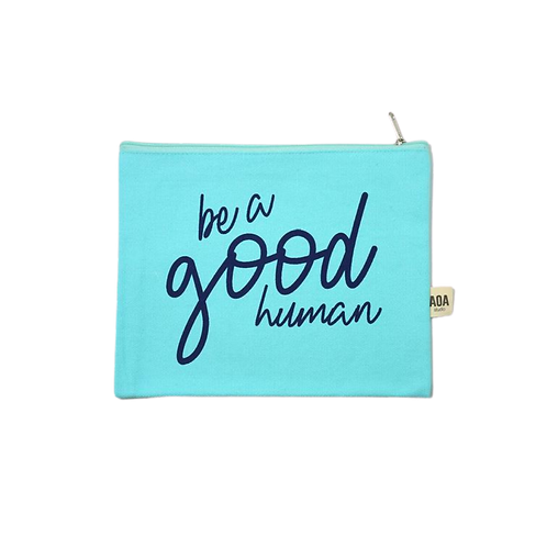 Be a Good Human Canvas Pouch