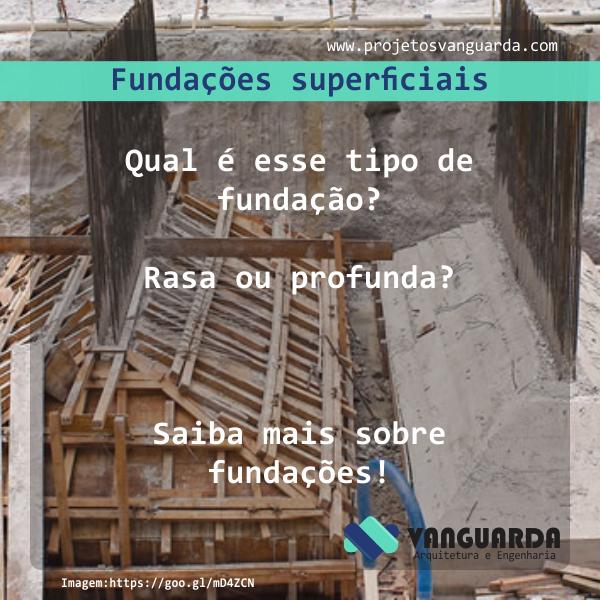 Fundações superficiais (rasas)