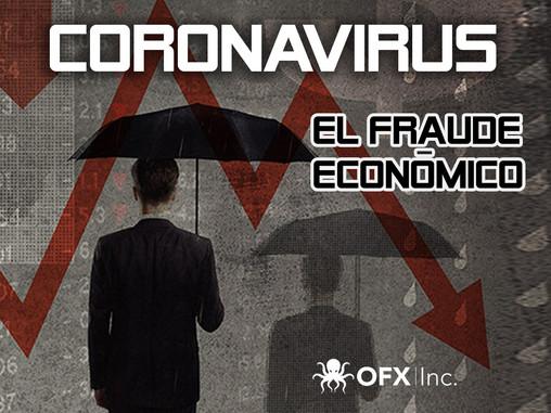 Coronavirus, el FRAUDE económico.